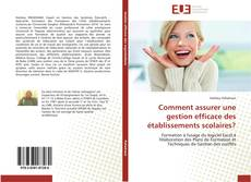 Bookcover of Comment assurer une gestion efficace des établissements scolaires?