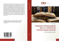 Copertina di L'obstacle orthographique dans un contexte de français langue seconde