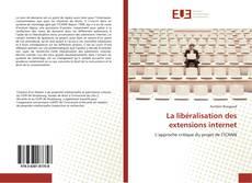Bookcover of La libéralisation des extensions internet
