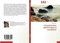 Caractérisation géochimique et corrélation kitap kapağı