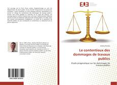 Bookcover of Le contentieux des dommages de travaux publics