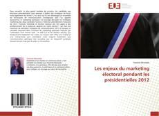 Portada del libro de Les enjeux du marketing électoral pendant les présidentielles 2012