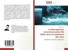 Bookcover of Le Management Environnemental ISO 14001 dans le traitement des eaux