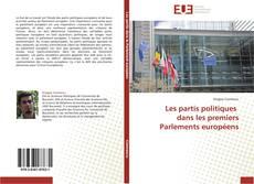 Bookcover of Les partis politiques   dans les premiers Parlements européens