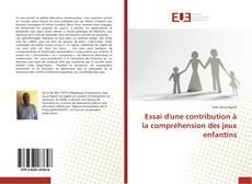 Bookcover of Essai d'une contribution à la compréhension des jeux enfantins