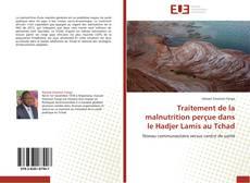 Portada del libro de Traitement de la malnutrition perçue dans le Hadjer Lamis au Tchad