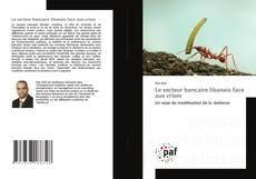 Buchcover von Le secteur bancaire libanais face aux crises