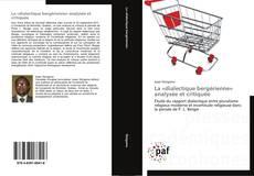 Couverture de La «dialectique bergérienne» analysée et critiquée