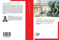 Обложка La guerre civile dans le roman d'Afrique noire francophone