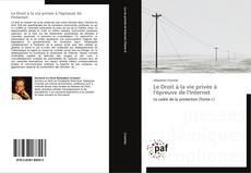 Bookcover of Le Droit à la vie privée à l'épreuve de l'Internet
