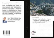 Portada del libro de Réseaux de distribution d'eau et d'électricité en zone urbaine