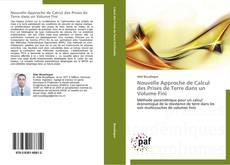 Portada del libro de Nouvelle Approche de Calcul des Prises de Terre dans un Volume Fini