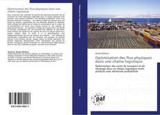 Bookcover of Optimisation des flux physiques dans une chaîne logistique