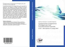 Buchcover von Compression progressive d'images par une transformation hybride