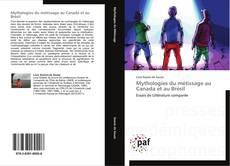 Bookcover of Mythologies du  métissage au Canada et au Brésil