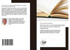 Couverture de Clinique de la psychopathologie des victimes des violences collectives