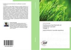 Bookcover of Cohérence territoriale et cohésion sociale   TOME 1