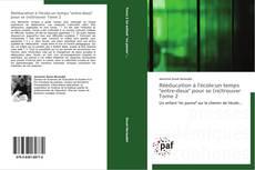 """Bookcover of Rééducation à l'école:un temps """"entre-deux"""" pour se (re)trouver Tome 2"""
