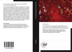 Обложка Le rôle de l'enzyme AID dans la Leucémie Lymphoïde Chronique