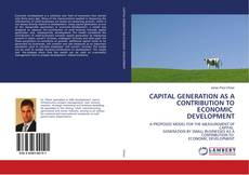 Bookcover of CAPITAL GENERATION AS A CONTRIBUTION TO ECONOMIC  DEVELOPMENT