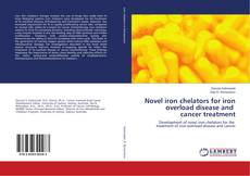 Buchcover von Novel iron chelators for iron overload disease and cancer treatment