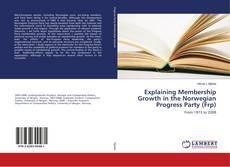 Borítókép a  Explaining Membership Growth in the Norwegian Progress Party (Frp) - hoz