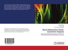 Bookcover of Rural Telecentres Socio-Economic Impacts