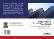 Bookcover of Distributed Context Processing for Intelligent Environments