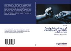 Bookcover of Family determinants of mental health in middle adolescence