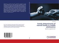 Portada del libro de Family determinants of mental health in middle adolescence