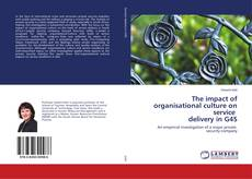 Bookcover of The impact of organisational culture on service delivery in G4S