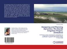 Buchcover von Designing and Planning Dynamics: The Dande Irrigation Project, Zimbabwe