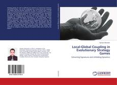 Bookcover of Local-Global Coupling in Evolutionary Strategy Games