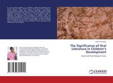 Bookcover of The Significance of Oral Literature in Children's Development