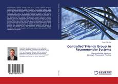 Bookcover of Controlled 'Friends Group' in Recommender Systems