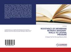Bookcover of RESISTANCE OF MEMBRANE RETROFIT MASONRY WALLS TO LATERAL PRESSURE