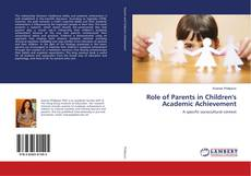Bookcover of Role of Parents in Children's Academic Achievement