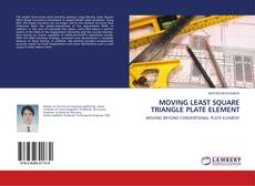Bookcover of MOVING LEAST SQUARE TRIANGLE PLATE ELEMENT
