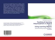 Bookcover of Teaching & learning Polymorphism in JAVA & C++ Using Learning Objects