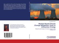 Portada del libro de Market Based Climate Change Mitigation Tools in Lithuanian Energy