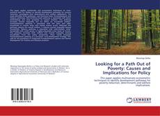 Bookcover of Looking for a Path Out of Poverty: Causes and Implications for Policy