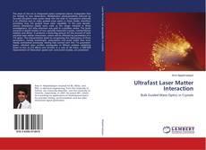 Bookcover of Ultrafast Laser Matter Interaction