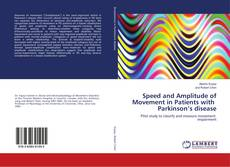 Couverture de Speed and Amplitude of Movement in Patients with Parkinson's disease