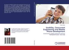 Bookcover of Usability, Concurrent Engineering and Mobile Phone Development