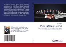 Couverture de Why dolphins cooperate?