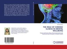 Bookcover of THE ROLE OF CHRONIC ILLNESS IN MENTAL WELLBEING