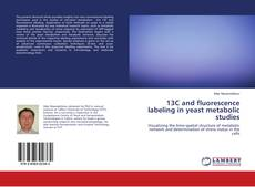 Portada del libro de 13C and fluorescence labeling in yeast metabolic studies
