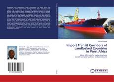 Bookcover of Import Transit Corridors of Landlocked Countries in West Africa