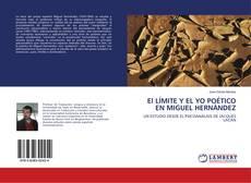 Bookcover of El LÍMITE Y EL YO POÉTICO EN MIGUEL HERNÁNDEZ