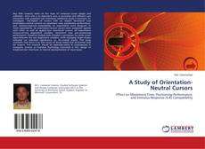 Bookcover of A Study of Orientation-Neutral Cursors